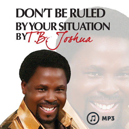 Don't Be Ruled By Your Situation (MP3)